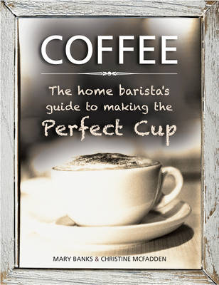 Picture of Coffee: the Home Barista's Guide to Making the Perfect Cup