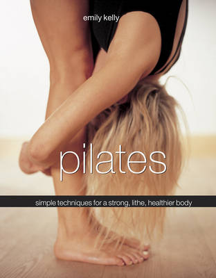 Picture of Pilates: Simple Techniques for a Strong, Lithe, Healthier Body