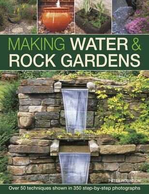 Picture of Making Water & Rock Gardens: Over 50 Techniques Shown in 350 Step-by-Step Photographs