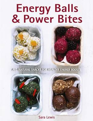 Picture of Energy Balls & Power Bites: All-Natural Snacks for Healthy Energy Boosts
