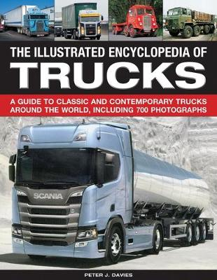 Picture of The Illustrated Encyclopedia of Trucks : A guide to classic and contemporary trucks around the world, including 700 photographs