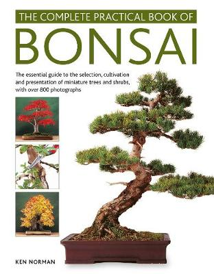 Picture of Bonsai, Complete Practical Book of : The essential guide to the selection, cultivation and presentation of miniature trees and shrubs, with over 800 photographs