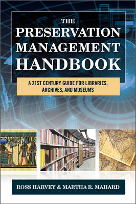 Picture of The Preservation Management Handbook : A 21st-Century Guide for Libraries, Archives, and Museums