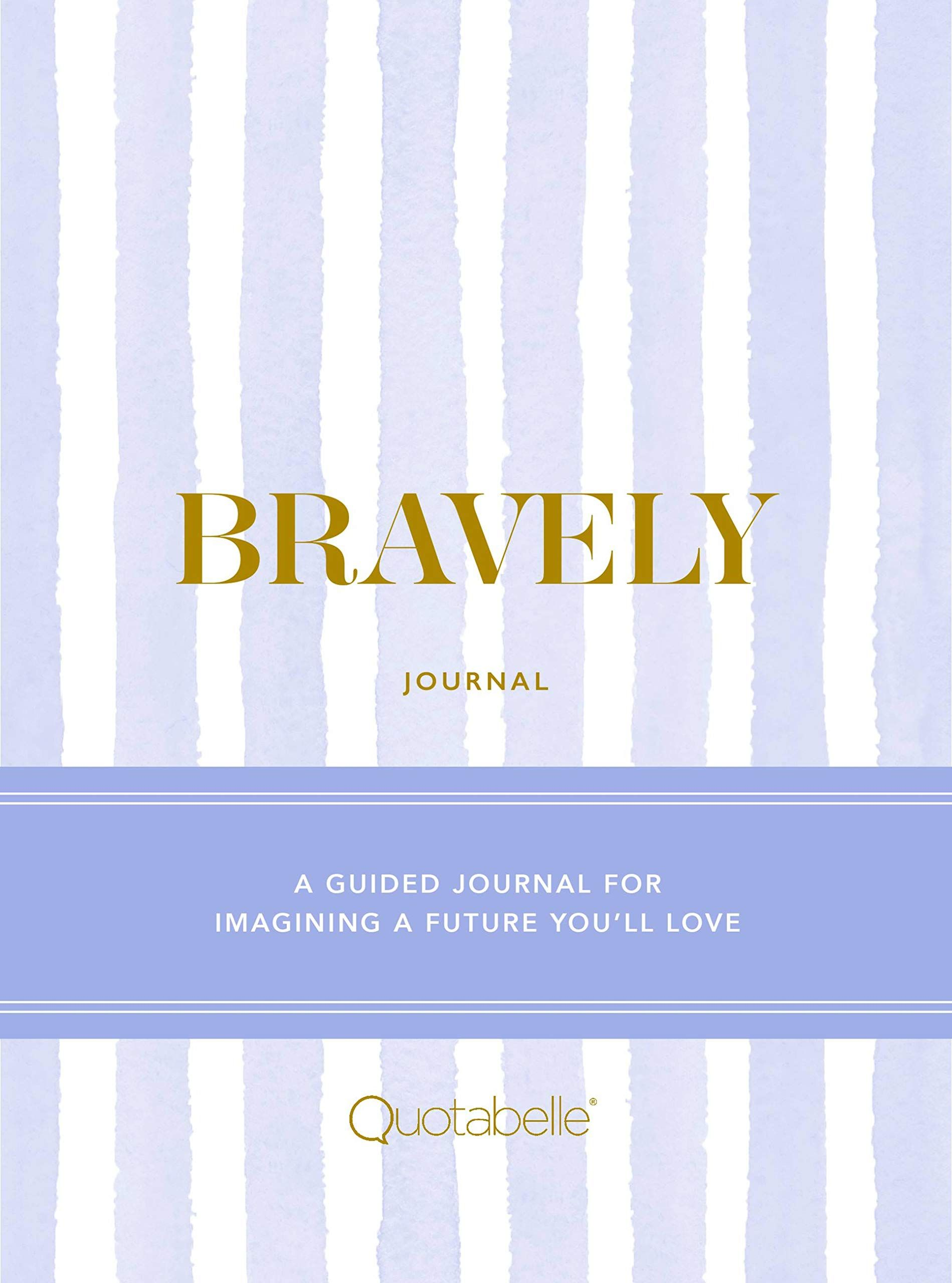 Picture of Bravely Journal : A Guided Journal for Imagining a Future You'll Love