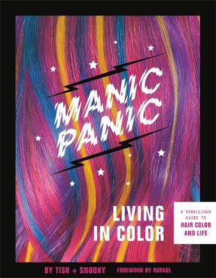 Picture of Manic Panic Living in Color : A Rebellious Guide to Hair Color and Life