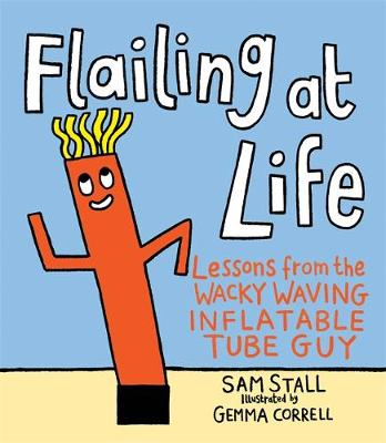 Picture of Flailing at Life : Lessons from the Wacky Waving Inflatable Tube Guy