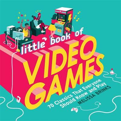 Picture of Little Book of Video Games : 70 Classics That Everyone Should Know and Play