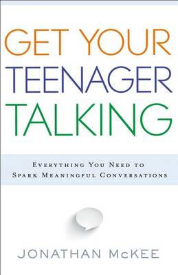 Picture of Get Your Teenager Talking : Everything You Need to Spark Meaningful Conversations