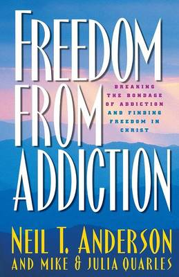 Picture of Freedom from Addiction : Breaking the Bondage of Addiction and Finding Freedom in Christ