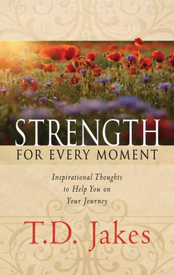 Picture of Strength for Every Moment : Inspirational Thoughts to Help You on Your Journey