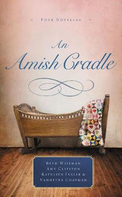 Picture of An Amish Cradle: In His Father's Arms, A Son for Always, A Heart Full of Love, An Unexpected Blessing