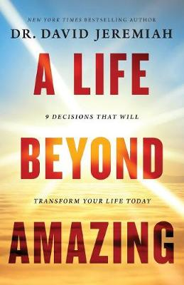 Picture of A Life Beyond Amazing : 9 Decisions That Will Transform Your Life Today