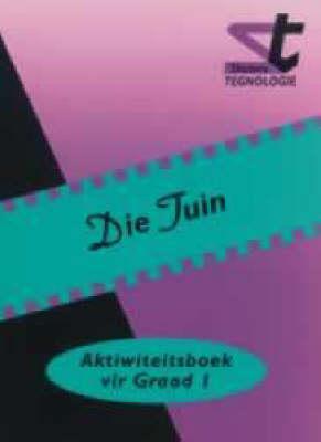 Picture of Die tuin : Graad 1 : Aktiwiteitsboek