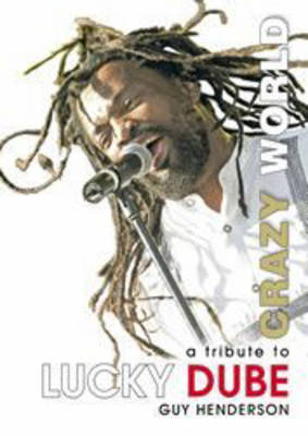 Picture of Crazy world : A tribute to Lucky Dube