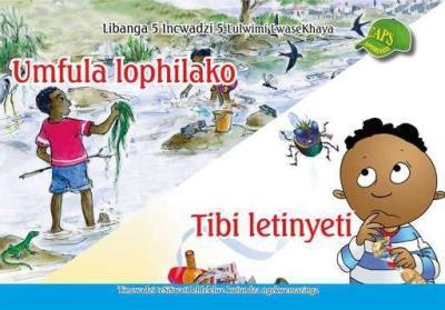 Picture of Umfula lophilako, Tibi letinyeti : Incwadzi 5  Lulwimi LwaseKhaya.