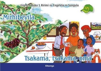 Picture of Mirhibeyila; Tsakama, tsakama, oma: Giredi 4: Buku 1 Ririmi ro Engetela ro Sungula