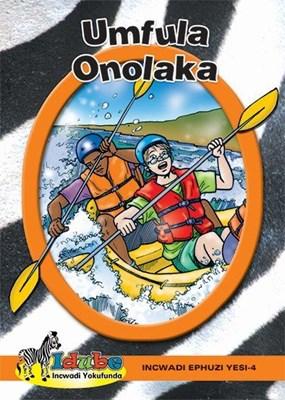 Umfula onolaka: Orange book 4: Gr 6: Incwadi ebukhwebezane