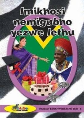 Imikhosi nemigubho yezwe lethu : Purple book 5 : Gr 5: Incwadi ebukhwebezane