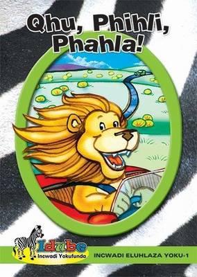 Qhu, phihli, phahla!: Green book 1: Gr 4: Incwadi ebukhwebezane