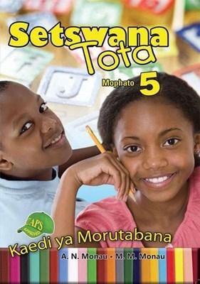 Picture of Setswana Tota : Kaedi Ya Morutabana : Mophato 5