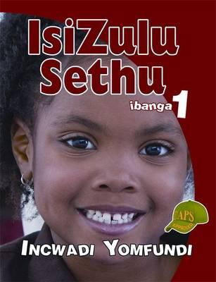 Picture of Isizulu Sethu : Ibanga 1 : Incwadi Yomfundi