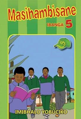 Picture of Masihambisane : Ibanga 5 : Imibhalo Yobuciko