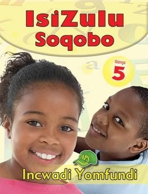 Picture of IsiZulu Soqobo: Ibanga 5: Incwadi Yomfundi