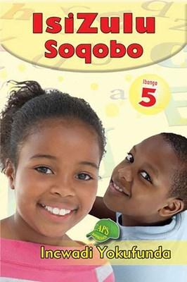 Picture of IsiZulu Soqobo : Ibanga 5 : Incwadi Yokufunda