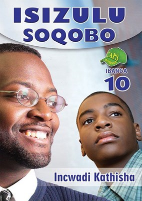 Picture of IsiZulu Soqobo : Ibanga 10 : Incwadi Kathisha
