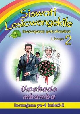 Picture of Siswati Lesicwengekile Incwajana Yekufundza: Libanga 2: Umshado Mbamba
