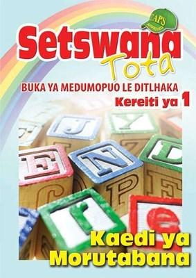 Picture of Setswana Tota Buka Ya Medumopuo Le Ditlhaka: Kereiti Ya 1: Kaedi Ya Morutabana