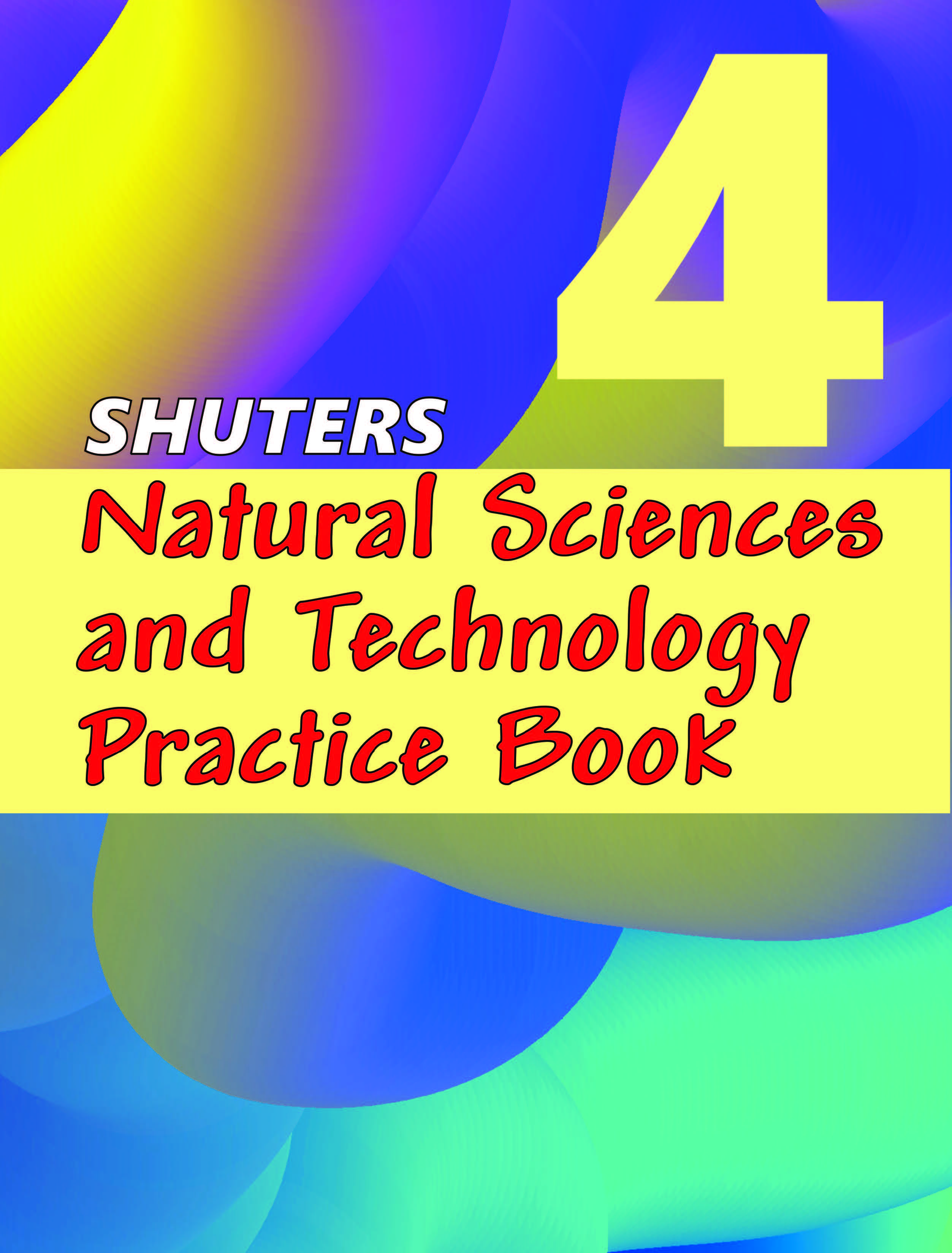 Shuters Natural Sciences & Technology Practice Book Grade 4