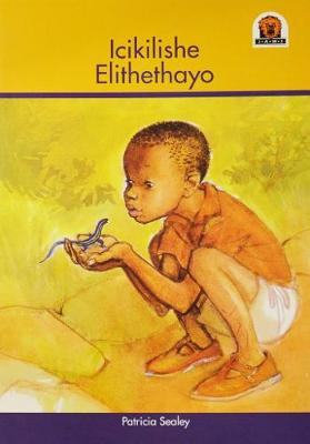 Picture of Junior African Writers Series isiXhosa: Icikilishe elithethayo (The Talking Lizard): Grade 4: Reader