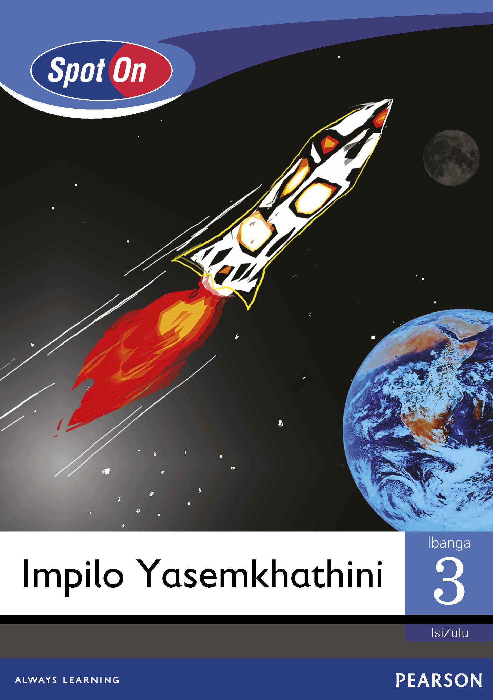 Picture of Spot On IsiZulu: Impilo Yasemkhathini: Ibanga 3: Incwadi Yokufunda