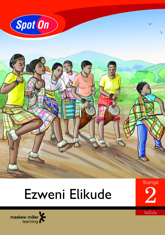 Picture of Spot On IsiZulu: Ezweni Elikude: Ibanga 2: Incwadi Yokufunda