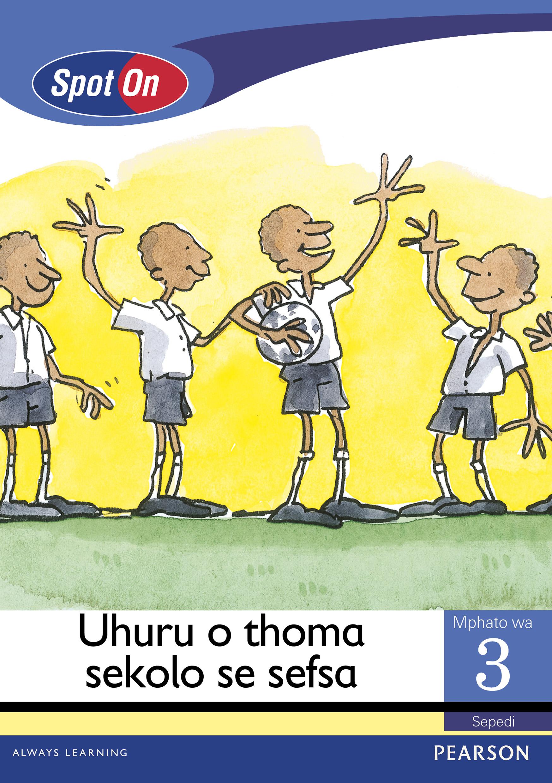 Picture of Spot On Sepedi: Uhuru o thoma sekolo se seswa: Mphato 3: Padiso