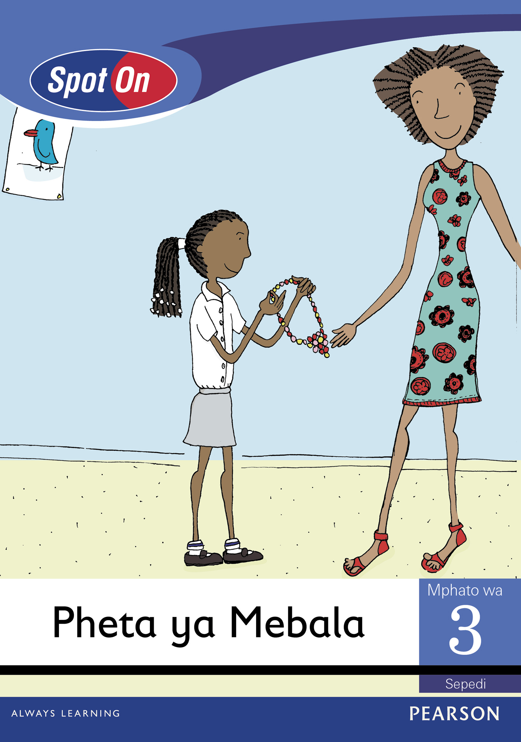 Picture of Spot On Sepedi: Pheta ya Mebala: Mphato 3: Padiso