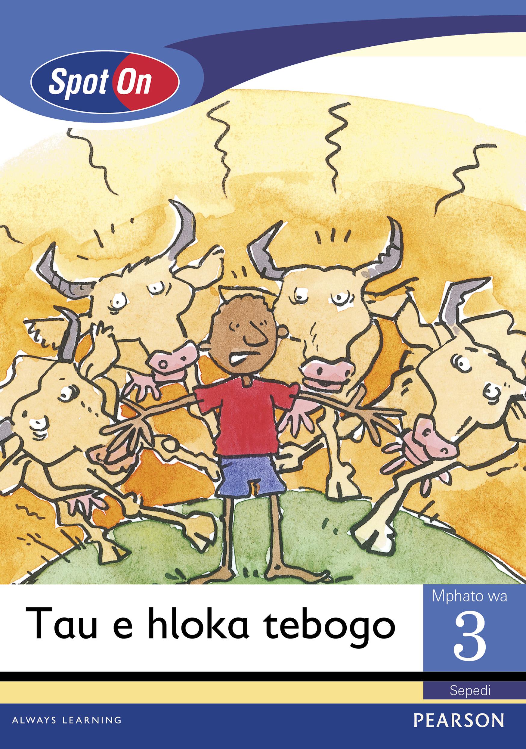 Picture of Spot On Sepedi: Tau e hloka tebogo: Mphato 3: Padiso