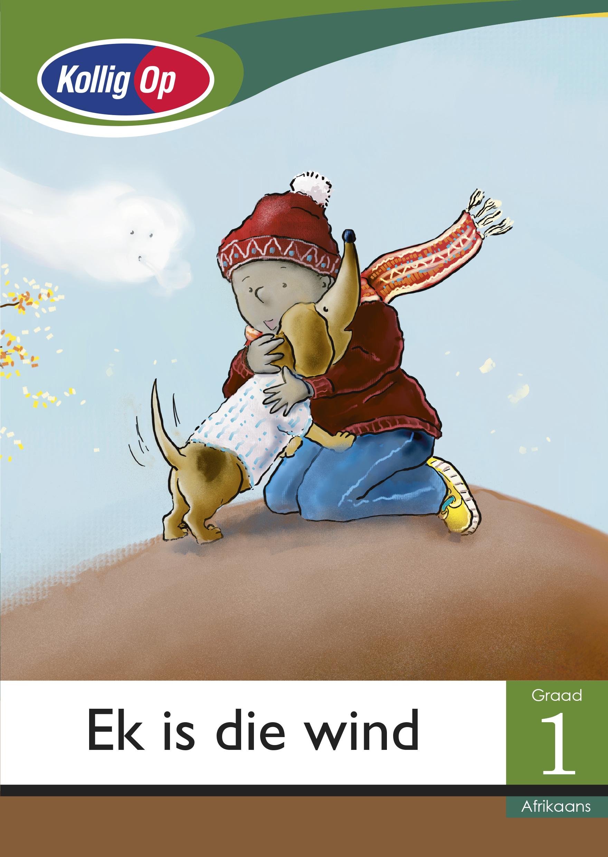 Picture of Ek is Die Wind: Kollig Op Afrikaans: Ek is die wind: Graad 1: Grootboek Gr 1: Groot Leesboek