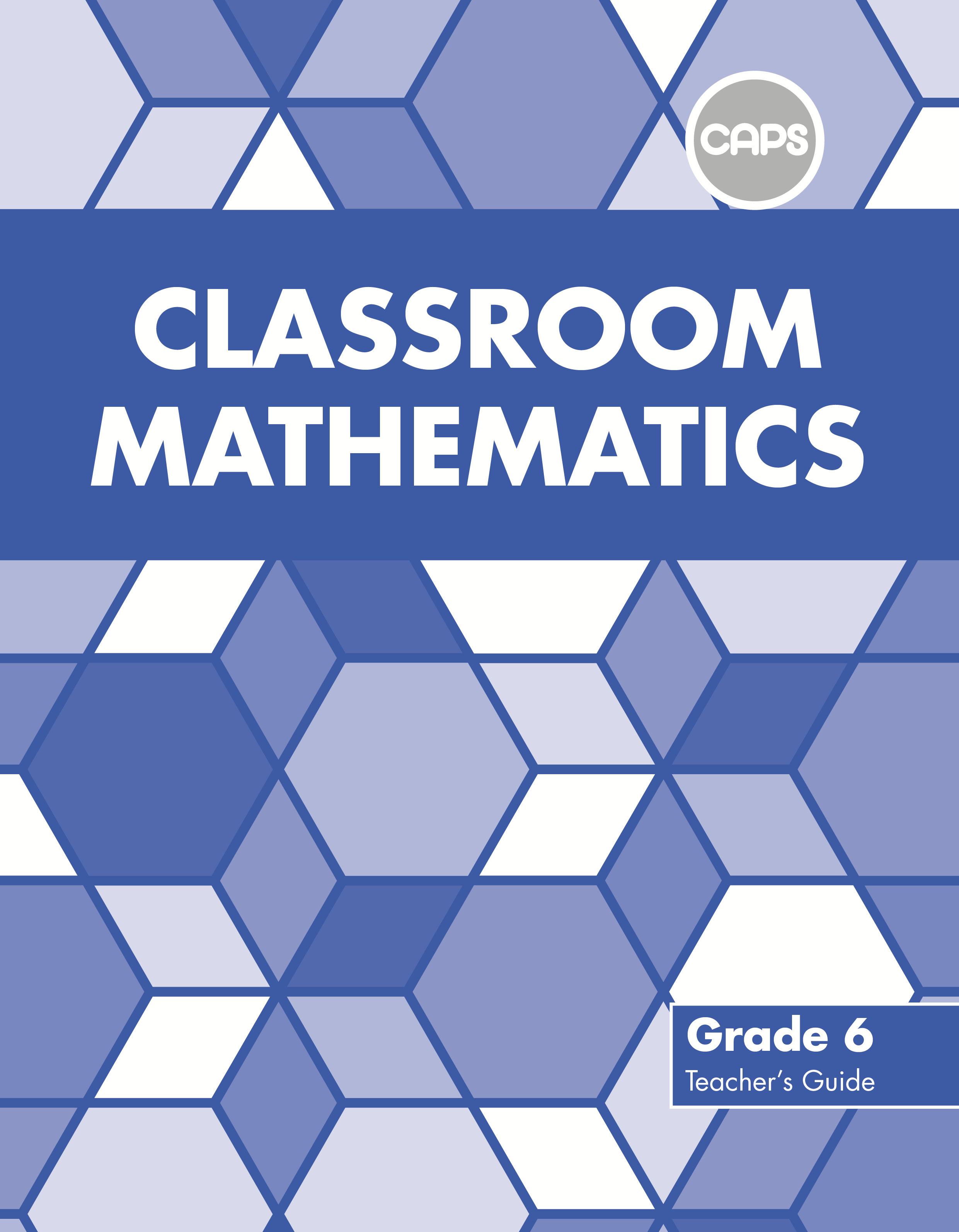 Picture of Classroom mathematics CAPS aligned: Gr 6: Teacher's guide
