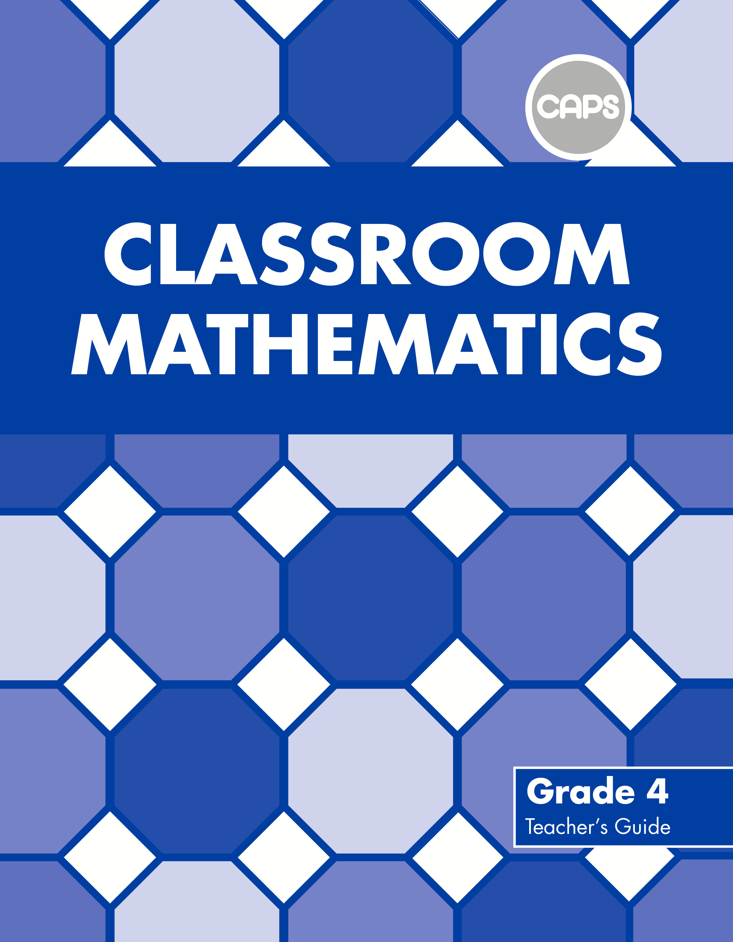 Picture of Classroom mathematics CAPS aligned: Gr 4: Teacher's guide