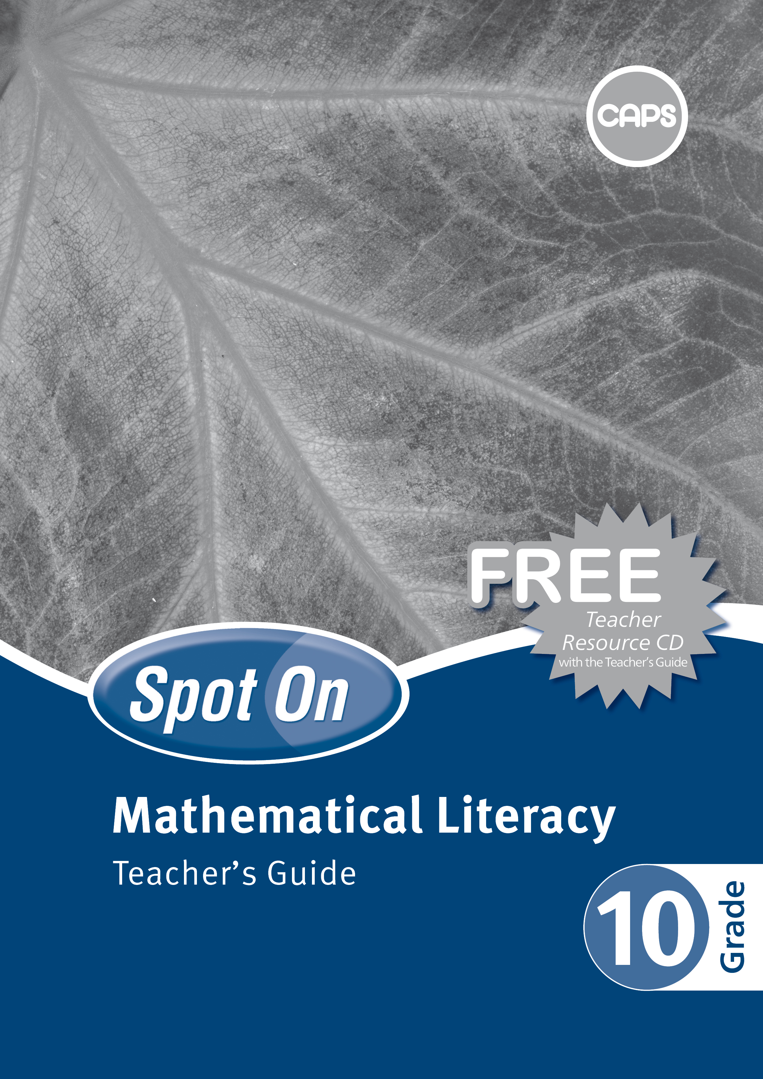 Picture of Spot On Mathematical Literacy: Grade 10: Teacher's Guide and Free Teacher's Resource CD