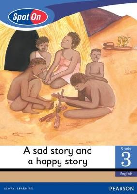 Picture of A A Sad Story and a Happy Story: Spot On English: A sad story and a happy story: Grade 3, Level 1: Big Book Gr 3: Big Book Level 1