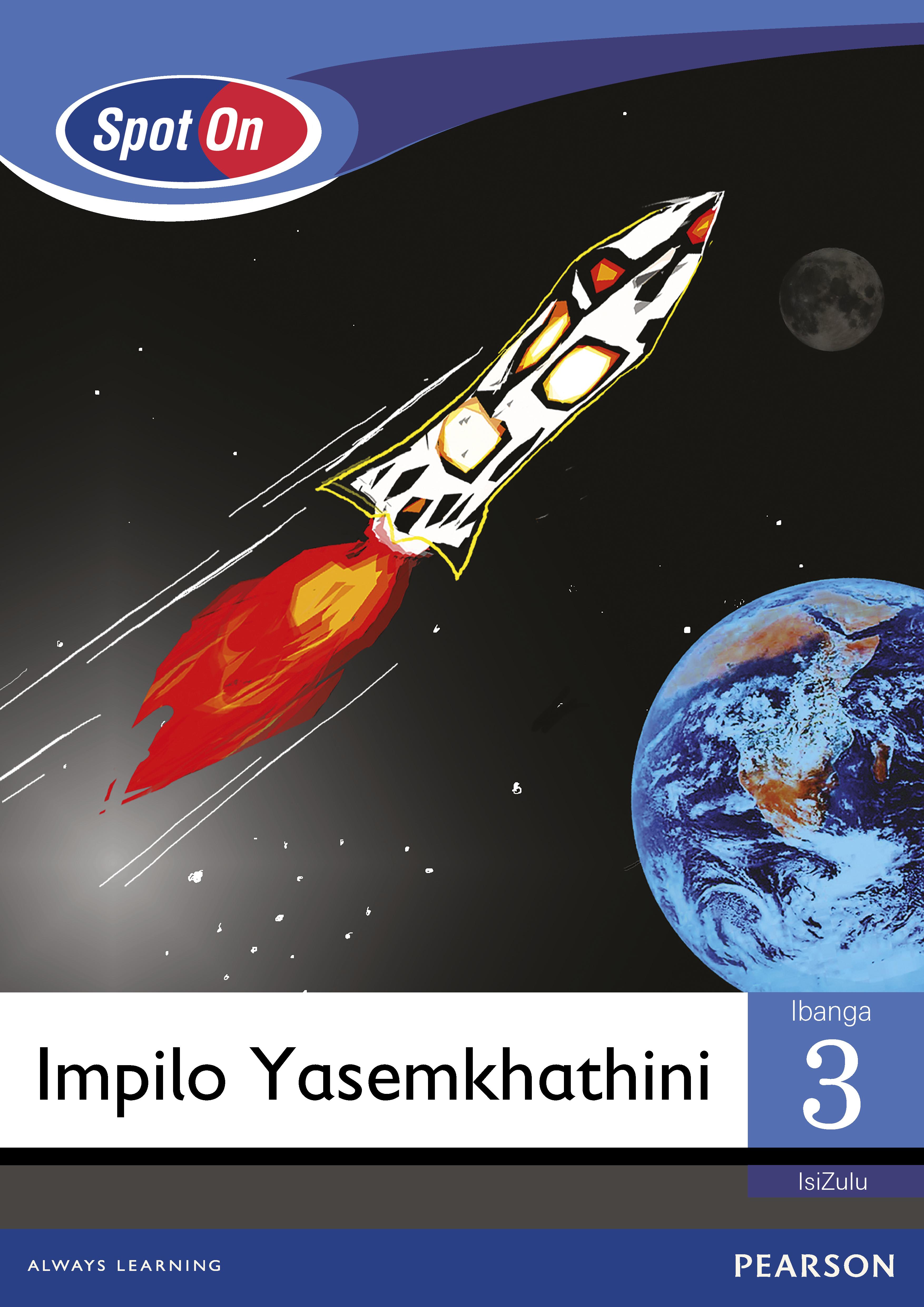 Picture of Spot On IsiZulu: Impilo Yasemkhathini: Ibanga 3: Incwadi enkulu