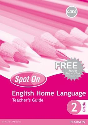 Picture of Spot On English (Home Language): Grade 2: Teacher's Guide (Includes Free Teacher Resource Pack)