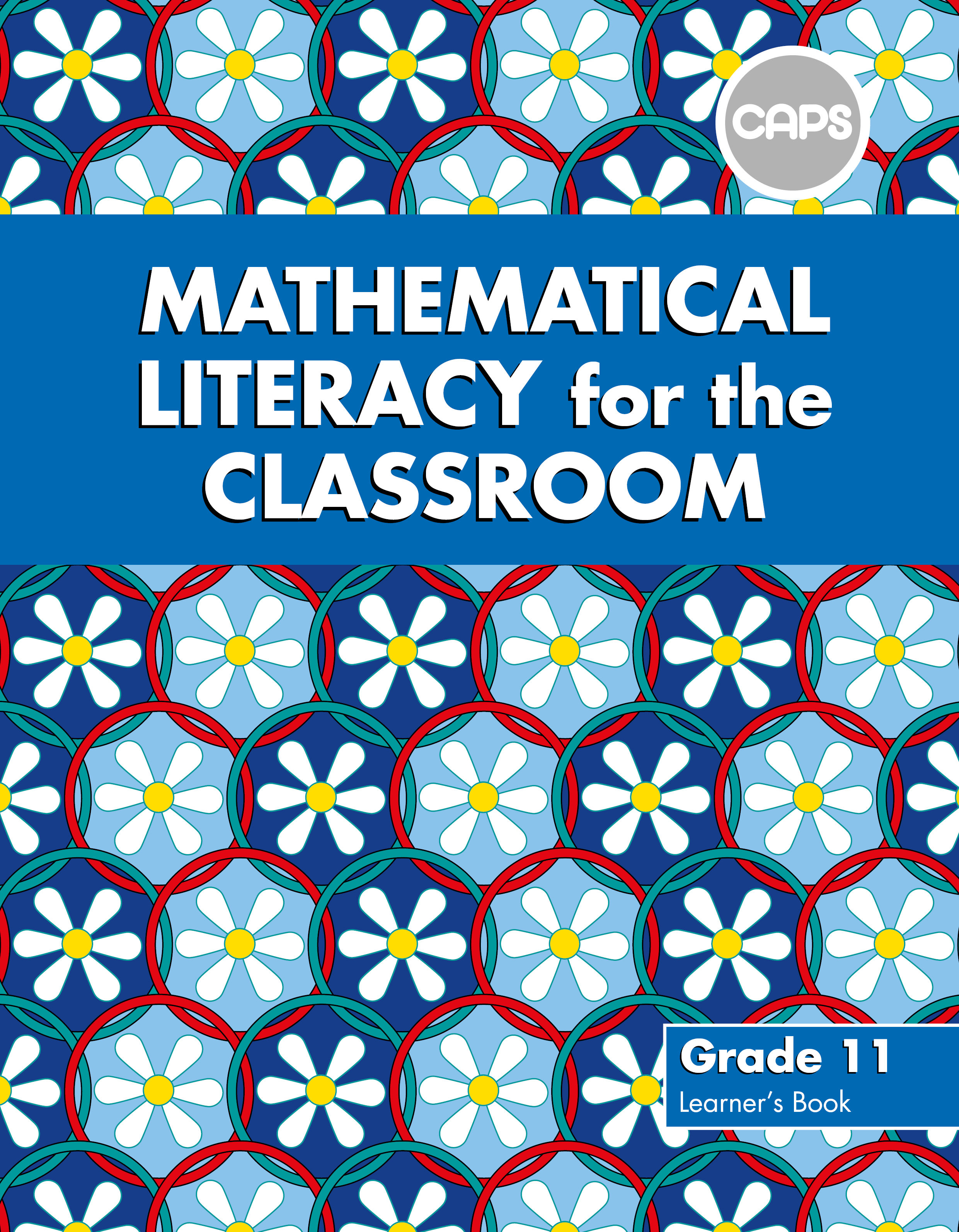 Picture of Mathematical Literacy for the Classroom : Grade 11 : Learner's Book