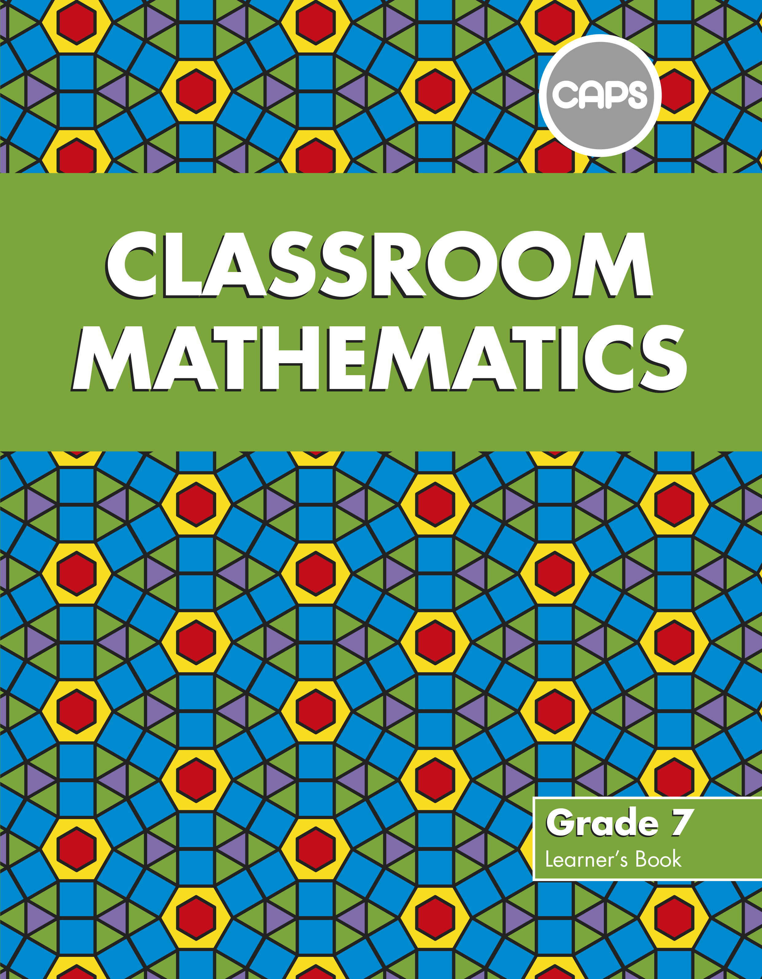 Picture of Classroom mathematics CAPS aligned: Gr 7: Learner's book