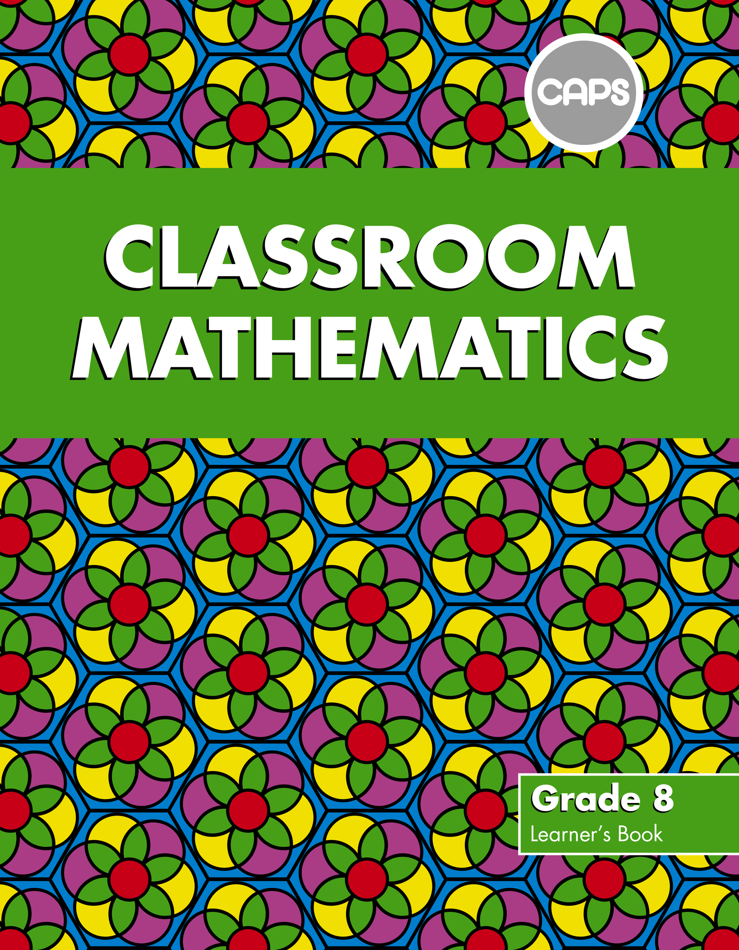 Picture of Classroom mathematics CAPS aligned: Gr 8: Learner's book
