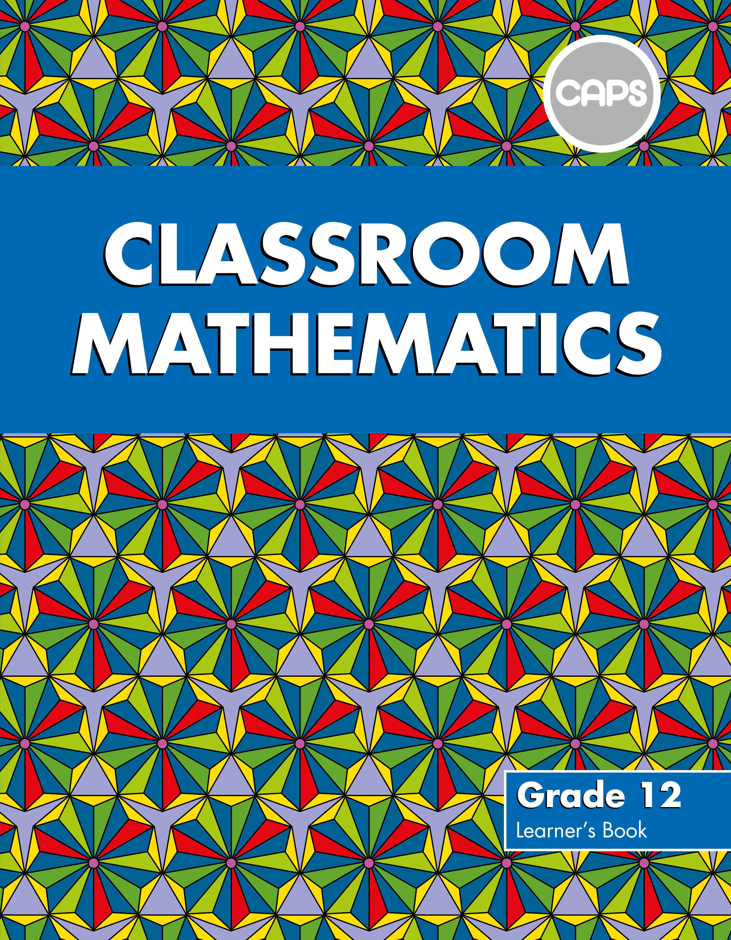 Picture of Classroom Mathematics : Grade 12 : Learner's Book (CAPS aligned)