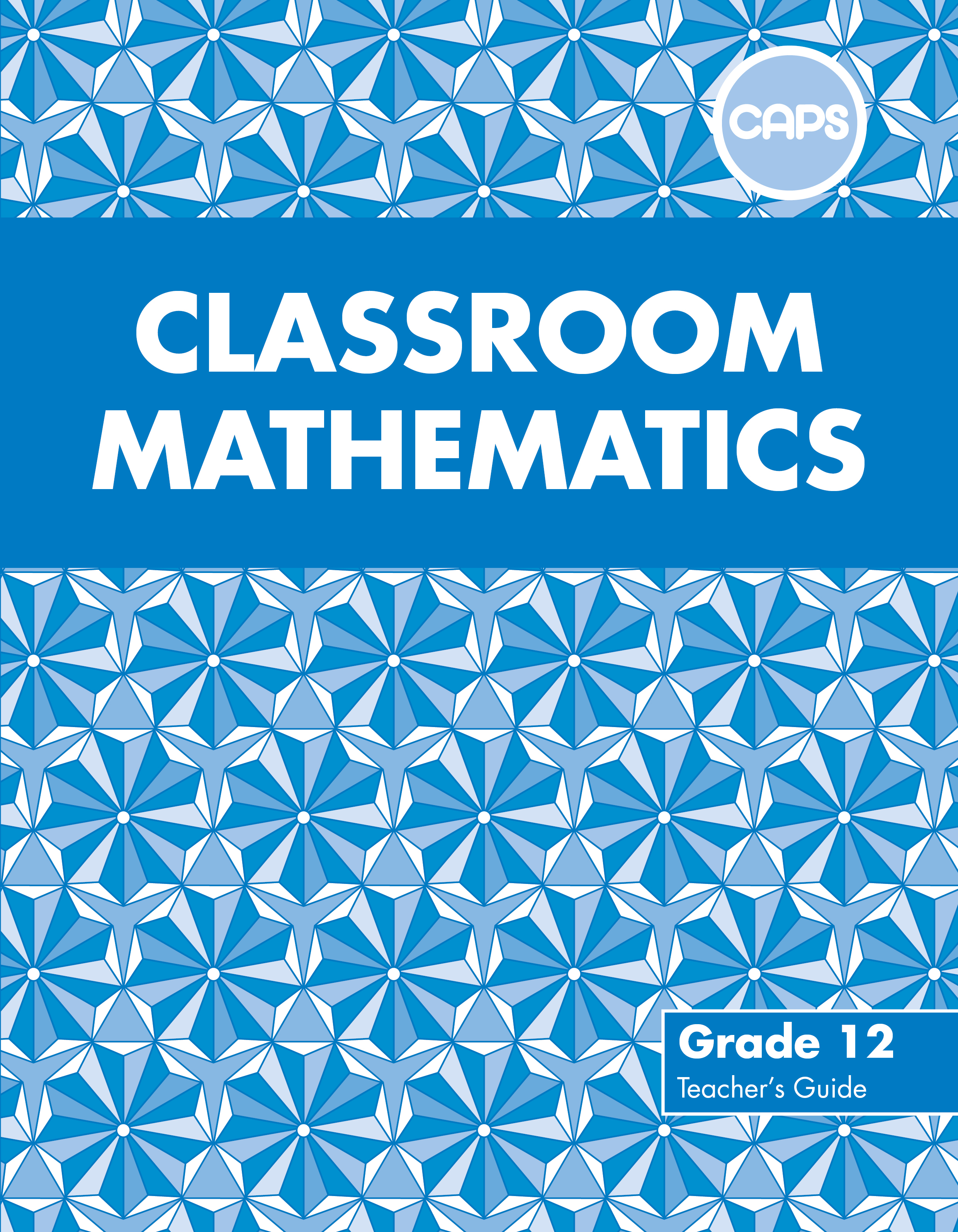Picture of Classroom Mathematics : Grade 12 : Teacher's Guide